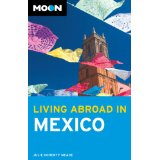 Living abroad in Mexico - Moon Handbook