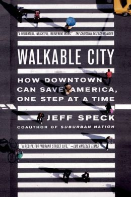 Book: Walkable City, by Jeff Speck