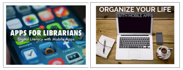 Apps for Librarians and Organize Your Life with Mobile Apps (courses)